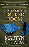 Locked Room - A Katla KillFile (Amsterdam Assassin Series)