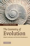The Geometry of Evolution : Adaptive Landscapes and Theoretical Morphospaces, McGhee, George R., Jr., 1107407494