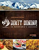 Dirty Dining: An Adventurer's Cookbook