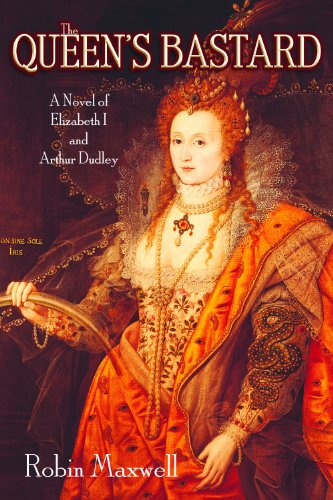 The Queen's Bastard: A Novel of Elizabeth I and Arthur Dudley cover