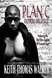 Plan C (and More KWB Shorts), Keith Thomas Walker and Phyllis Allen, 098505008X