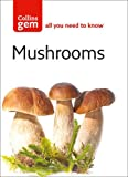 Collins Gem Mushrooms: The Quick Way to Identify Mushrooms and Toadstools