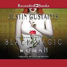 Black Magic Woman Audiobook by Justin Gustainis Narrated by Graham Winton