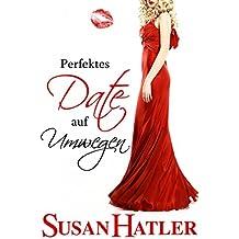 Perfektes Date auf Umwegen (Lieber ein Date als nie 5) (German Edition)