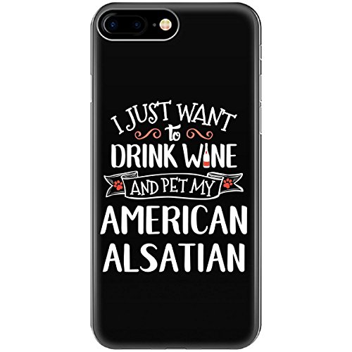 Alsatian Girl (Drink Wine Pet My American Alsatian Puppy Dog Lover Gift - Phone Case Fits Iphone 6 6s 7 8)
