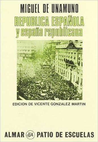 Republica Espanola y Espana Republicana: Amazon.es: Unamuno: Libros