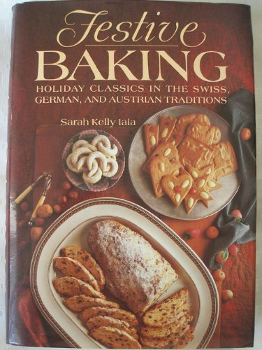 Festive Baking: Holiday Classics in the Swiss, German, and Austrian Traditions