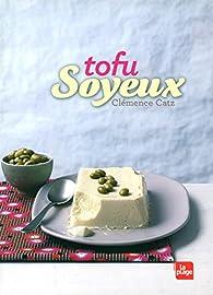 Tofu Soyeux par Clémence Catz