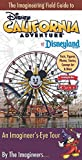 Search : The Imagineering Field Guide to Disney California Adventure at Disneyland Resort: An Imagineer's-Eye Tour: Facts, Figures, Photos, Stories, Concept ... New Cars Land! (An Imagineering Field Guide)