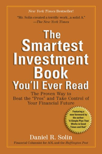 The Smartest Investment Book Youll Ever Read  The Proven Way To Beat The  Pros  And Take Control Of Your Financial Future