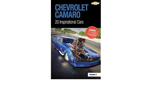 Chevrolet Camaro: 20 Inspirational Cars, Volume 1