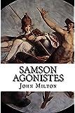 Samson Agonistes: A Dramatic Poem