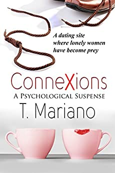 ConneXions: A dating site where lonely women have become prey by [Mariano, Thelma]