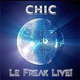 Le Freak Live!