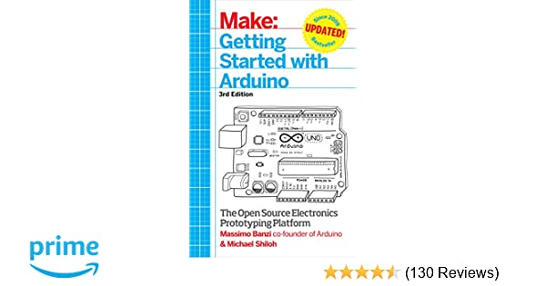 Getting Started with Arduino: The Open Source Electronics ... on