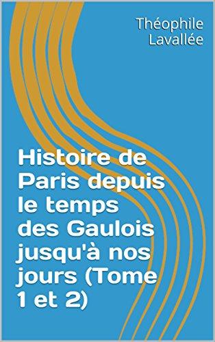 histoire-de-paris-depuis-le-temps-des-gaulois-jusqua-nos-jours-tome-1-et-2-french-edition