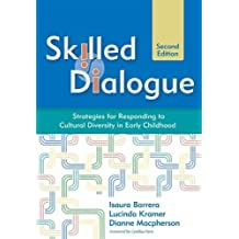 """Skilled Dialogue: Strategies for Responding to Cultural Diversity in Early Childhood, Second Edition by Barrera Ph.D., Isaura, Kramer Ph.D., Lucinda, Macpherson """"M. (2012) Paperback"""