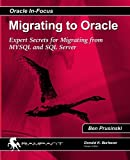 Migrating to Oracle: Expert Secrets for Migrating from MySQL and SQL Server: Volume 33 (Oracle In Focus)