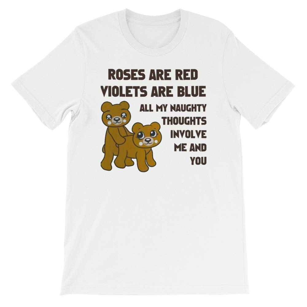Roses are Red Violets are Blue All My Naughty Thoughts Involve Me and You Short-Sleeve Unisex T-Shirt