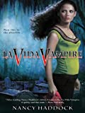 Front cover for the book La Vida Vampire by Nancy Haddock