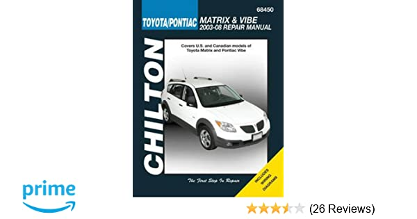 toyota matrix and pontiac vibe 2003 2008 chilton s total car care rh amazon com 2005 Vibe 2004 Vibe Recall