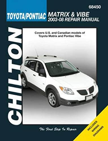 toyota matrix and pontiac vibe 2003 2008 chilton s total car care rh amazon com repair manual toyota matrix 2003 2003 Toyota Matrix Maintenance Schedule