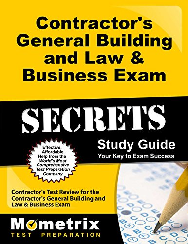 Contractor's General Building and Law & Business Exam Secrets Study Guide: Contractor's Test Review for the Contractor's General Building and Law & Business Exam by Mometrix Media