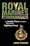 Royal Marines Commandos: The Inside Story of a Force for the Future