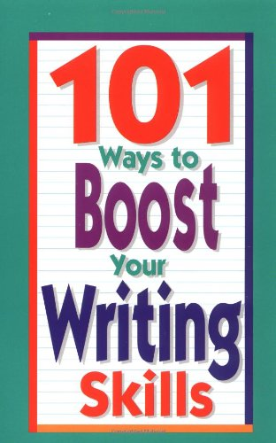 Writing Boost (101 Ways To Boost Your Writing Skills)