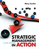 img - for Strategic Management in Action (5th Edition) 5th (fifth) Edition by Coulter, Mary published by Prentice Hall (2009) book / textbook / text book