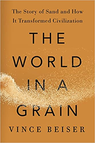 Amazon Fr The World In A Grain The Story Of Sand And How