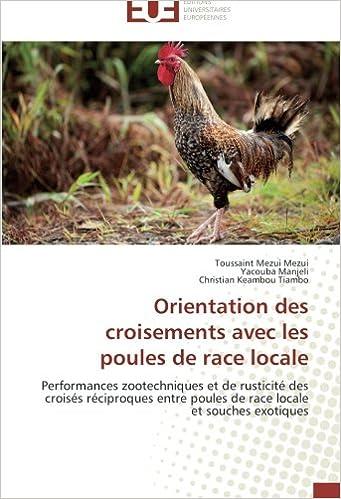 Descargas de mp3 gratis ebooks Orientation des croisements avec les poules de race locale: Performances zootechniques et de rusticité des croisés réciproques entre poules de race locale et souches exotiques (French Edition)
