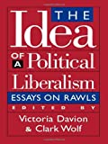 The Idea of a Political Liberalism, , 0847687945