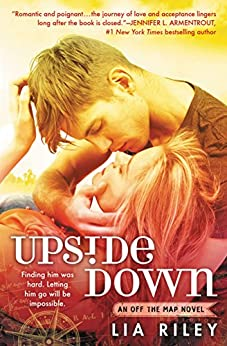 Upside Down (Off the Map Book 1) by [Riley, Lia]