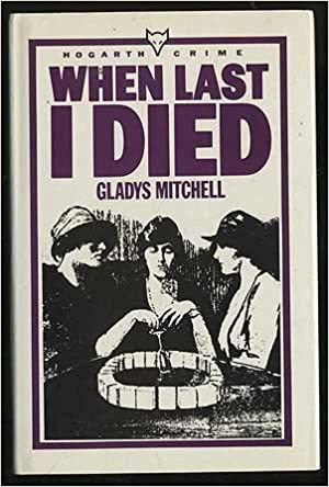 Book When Last I Died by Gladys Mitchell (1985-06-20)