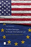 Punitive Damages in Private International Law: Lessons for the European Union