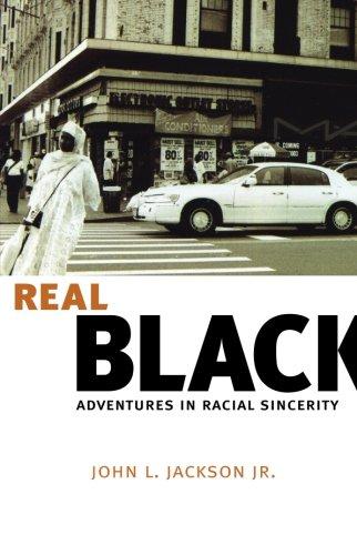 Real Black: Adventures In Racial Sincerity