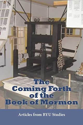 The Coming Forth of the Book of Mormon: Articles from BYU Studies (Book Of Coming Forth)