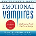 Emotional Vampires: Dealing with People Who Drain You Dry, 2nd Edition Audiobook by Albert J. Bernstein Narrated by Tom Perkins