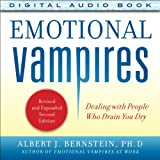 Emotional Vampires: Dealing with People Who Drain You Dry, 2nd Edition