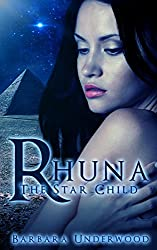 science: Fiction: Rhuna, The Star Child: Sequel to Rhuna: Crossroads (Rhuna Fantasy Book 3)