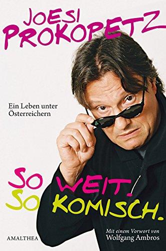So weit. So komisch.: Ein Leben unter Österreichern (German Edition) (So Weit Best Of)