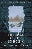 The Ends of the Circle: The Pelbar Cycle, Book Two (Beyond Armageddon) (Bk. 2)