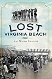 Front cover for the book Lost Virginia Beach by Amy Waters Yarsinske