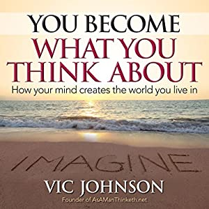 You Become What You Think About Audiobook
