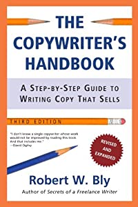 The Copywriter's Handbook: A Step-By-Step Guide To Writing…
