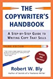 The Copywriter's Handbook, Robert W. Bly, 0805078045