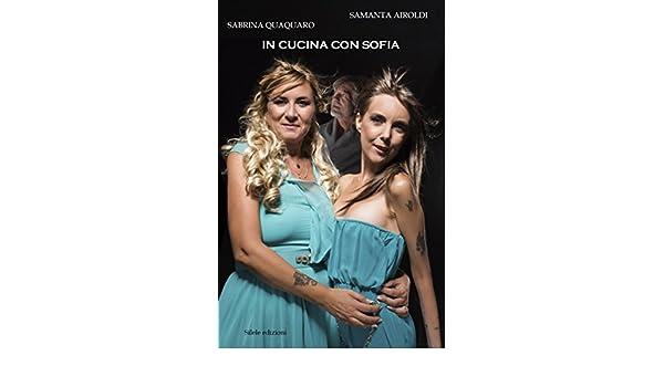 In cucina con Sofia: 9788833480121: Amazon.com: Books