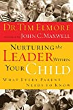 img - for Nurturing the Leader Within Your Child: What Every Parent Needs to Know book / textbook / text book