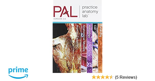 PAL: Practice Anatomy Lab, Version 2.0: Ruth Heisler, Nora Heber ...